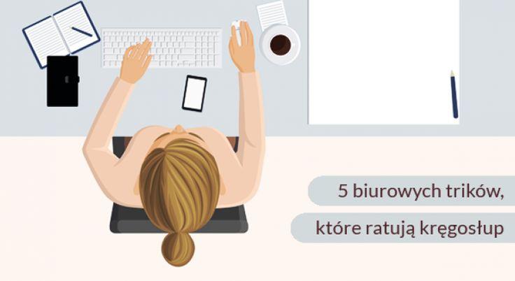 5 biurowych trików, które ratują kręgosłup