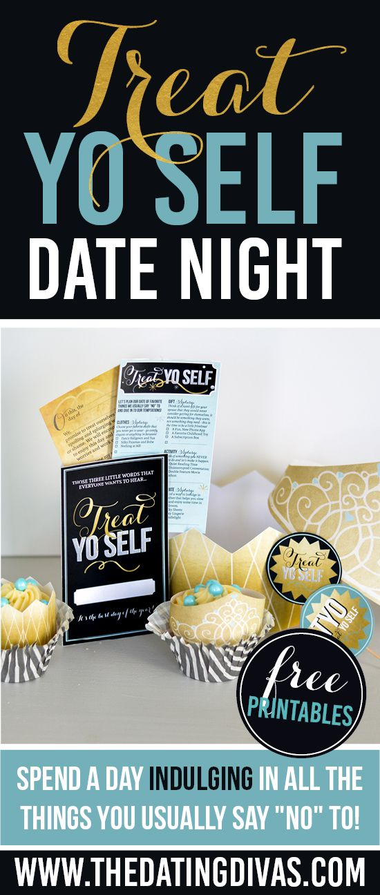 Treat Yo Self Date Night - The Dating Divas