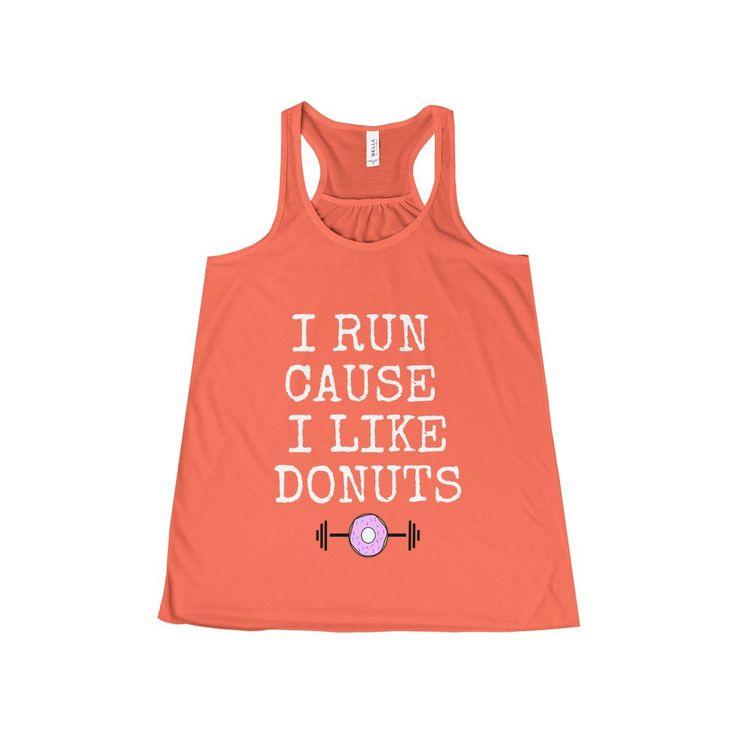 I Run Cause I Like Donuts Workout Tank #fitness #fitnessmotivation #motivation #bossbabe #momboss #fit #fitfam #weightloss #workout #workoutmotivation #tshirt #tshirtdesign #fitnessaddict #friends #friendshipgoals #friendship #weightlossrecipes #weightlossdiet #glutenfree #glutenfreerecipes #dairyfree #workoutclothes #motherhood