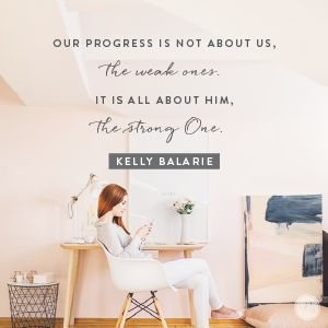 It's seamless when we simply see Him. It's glory-filled, when we simply follow Him. It's joy-laden when we realize there are no failures in God's Kingdom, only loved children. Here we realize we are daughters, women, cared for and protected, forgiven and cherished, emboldened and encouraged. - Kelly Balarie