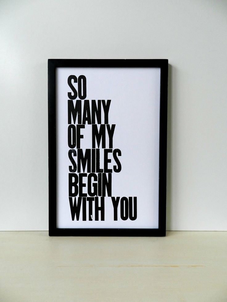 Black and White Typography Letterpress Poster, So Many of My Smiles Begin with You 11x17 Print #love