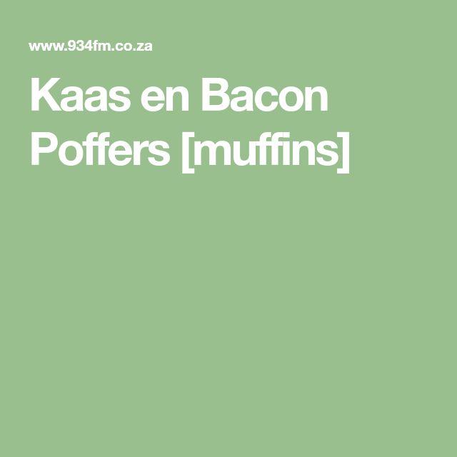 Kaas en Bacon Poffers [muffins]