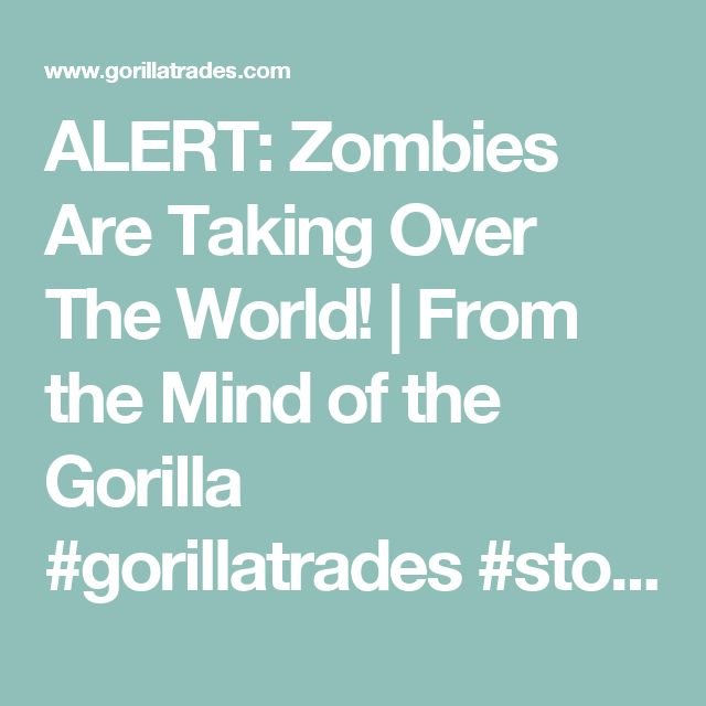 ALERT: Zombies Are Taking Over The World! | From the Mind of the Gorilla #gorillatrades #stockmarket