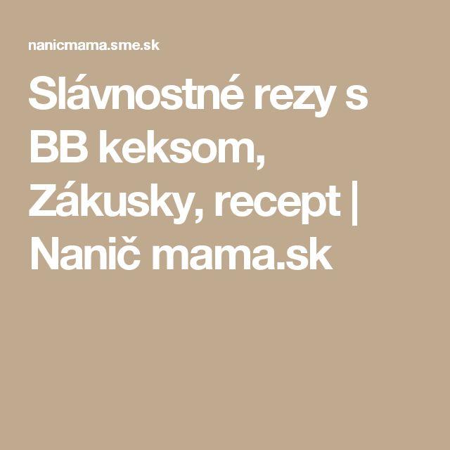 Slávnostné rezy s BB keksom, Zákusky, recept | Nanič mama.sk
