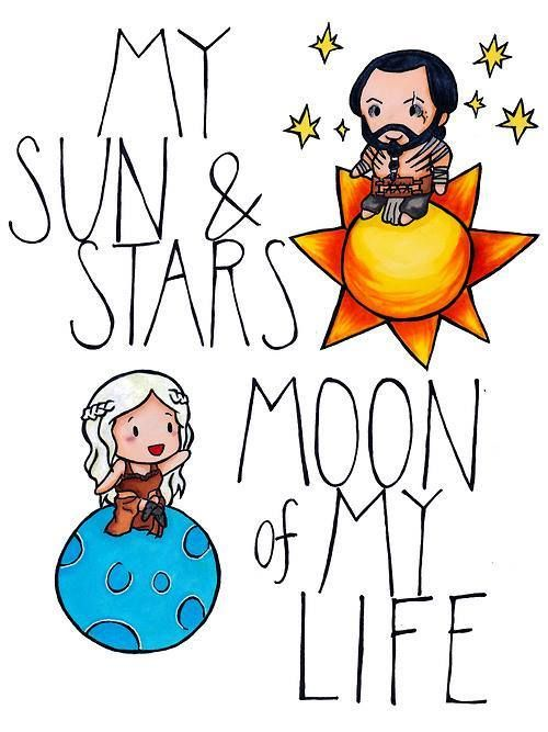 My sun and my stars....the moon of my life