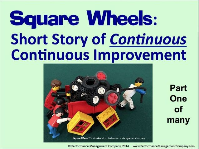 Square Wheels - The Story of Susan's Engagement, as told in LEGO by Performance Management Company via slideshare