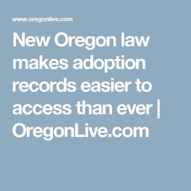 New Oregon law makes adoption records easier to access than ever         OregonLive.com