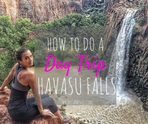 How to do a Day Trip to Havasu Falls