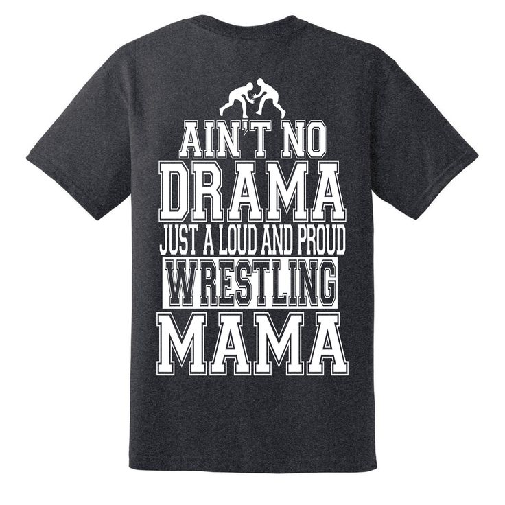 Ain't no drama just a loud and proud wrestling mama shirt, Wrestling mom t-shirt