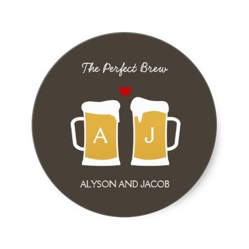 """the perfect brew"" favor stickers-so cute for beer themed favors like nuts"