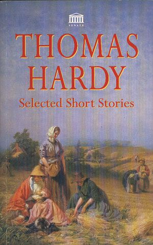 Selected Short Stories, Thomas Hardy, Senate, 1995, http://www.antykwariat.nepo.pl/selected-short-stories-thomas-hardy-p-14040.html