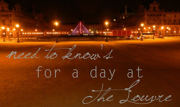 Need to know's for a day at The Louvre - City Chronicles