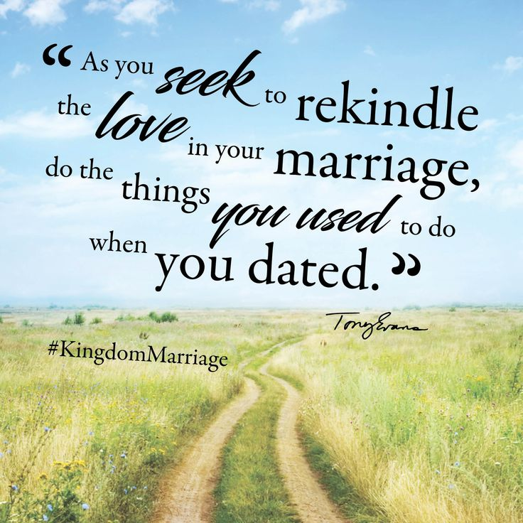 As you seek to rekindle the love in your marriage, do the things you used to do when you dated. #KingdomMarriage   TonyEvans.org
