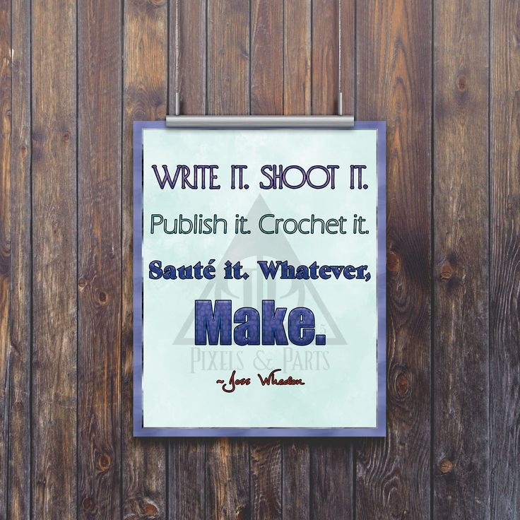 Write it. Shoot it. Publish it. Crochet it. Saute it. Whatever, Make. by PixelsandParts on Etsy