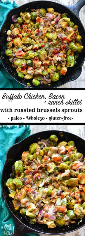 Buffalo Chicken, Bacon & Ranch Skillet with Roasted Brussels Sprouts ~ Real Food…   – Haven Grub