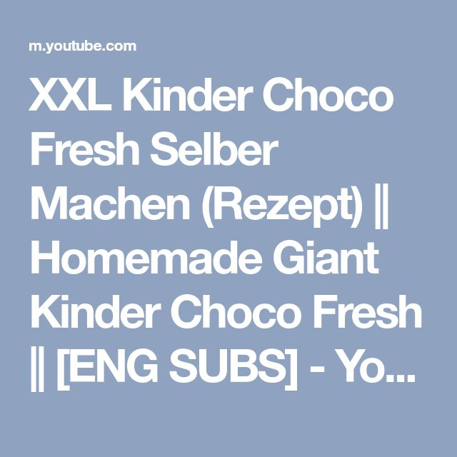 XXL Kinder Choco Fresh Selber Machen (Rezept) || Homemade Giant Kinder Choco Fresh || [ENG SUBS] - YouTube