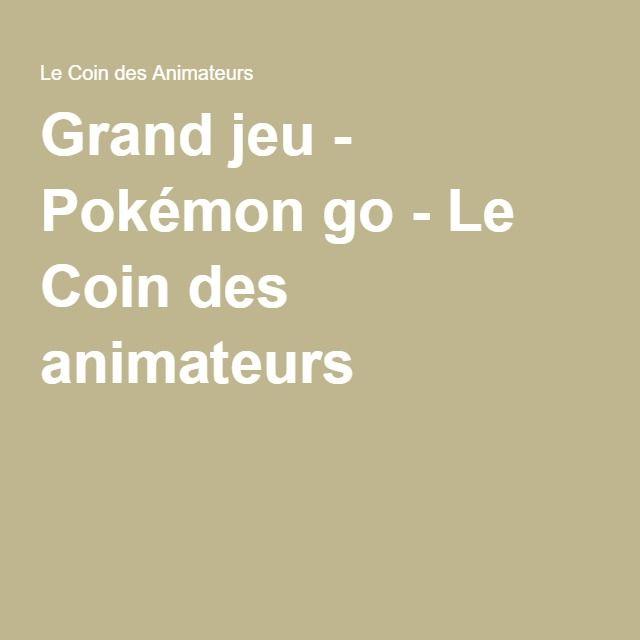 Grand jeu - Pokémon go - Le Coin des animateurs