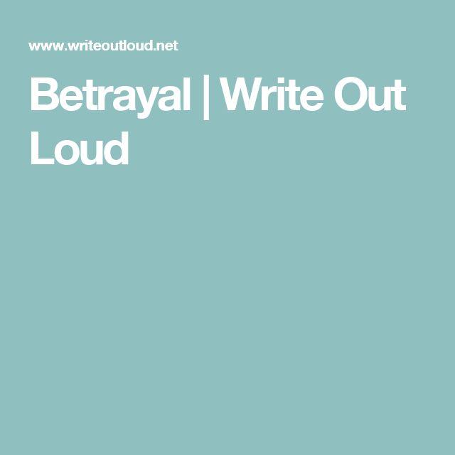 Betrayal | Write Out Loud