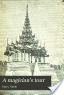 """""""A Magicians' Tour"""" - Harry Kellar, 1891, 157 pp."""
