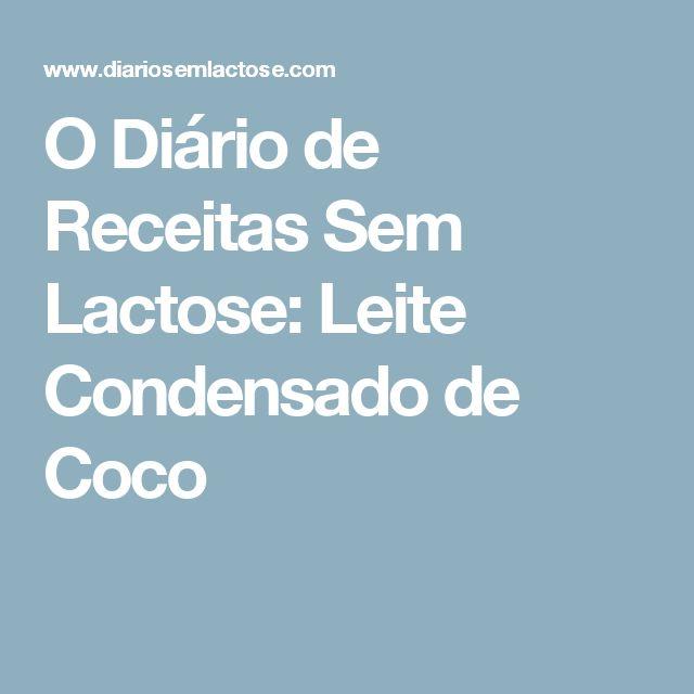 O Diário de Receitas Sem Lactose: Leite Condensado de Coco