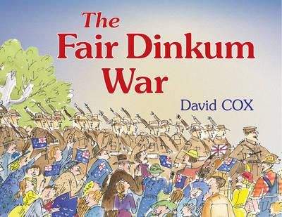 The Fair Dinkum War - David Cox