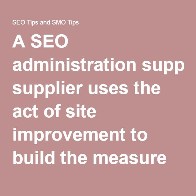 A SEO administration supplier uses the act of site improvement to build the measure of guests to a Web website by acquiring high-positioning arrangements in the list items page of internet searchers (SERP). Normally, a business will enlist an administration supplier to enhance its natural Google query output postings