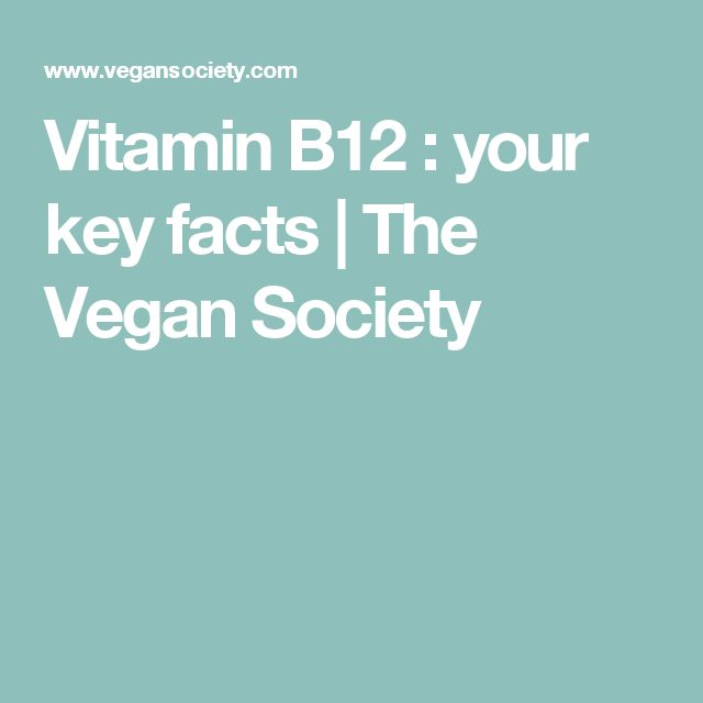 Vitamin B12 : your key facts   The Vegan Society
