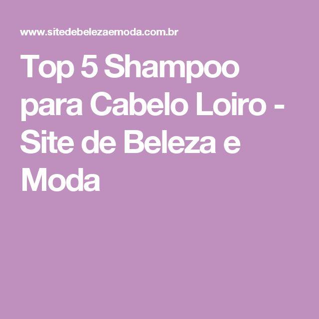 Top 5 Shampoo para Cabelo Loiro - Site de Beleza e Moda