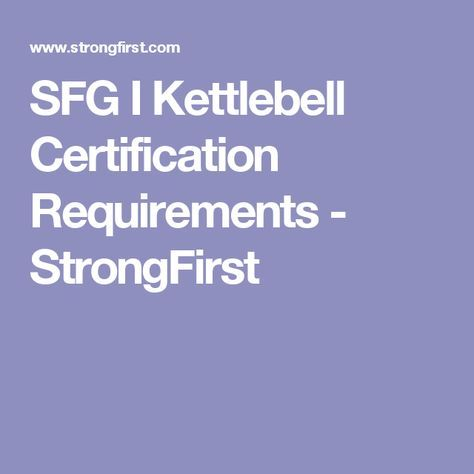 SFG I Kettlebell Certification Requirements - StrongFirst