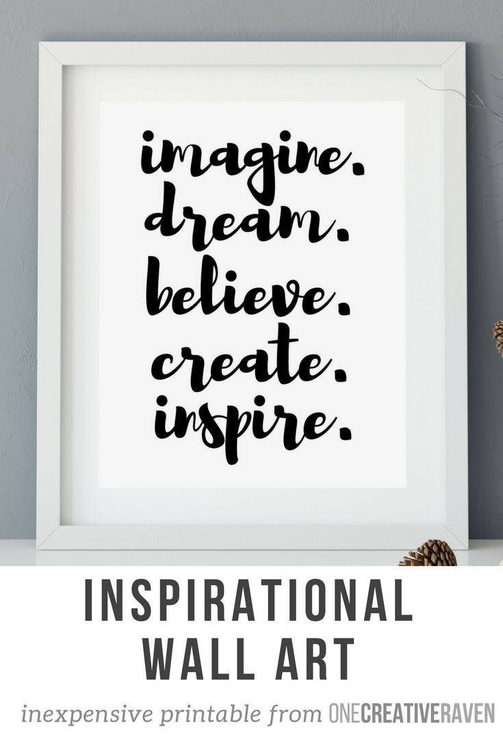 Let this inspirational art printable remind you of what matters. Imagine, Dream, Believe, Create, Inspire!  You're sure to get a kind word from your guests with this inspirational art printable.  Inexpensive wall art! Perfect for home or office! Also makes a great last minute gift!   #wallart #printablewallart #printable #inspiration #inspirationalprintable #dream #dreamer #imagine #believe #create #inspire #onecreativeraven