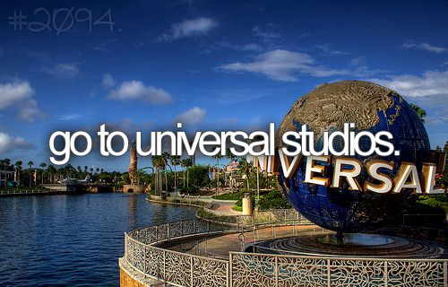 Go to Universal Studios - Been there! =)