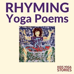 Rhyming poems for kids yoga | Kids Yoga Stories