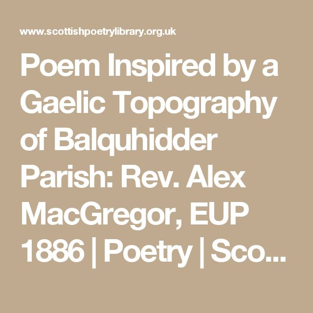 Poem Inspired by a Gaelic Topography of Balquhidder Parish: Rev. Alex MacGregor, EUP 1886 | Poetry | Scottish Poetry Library