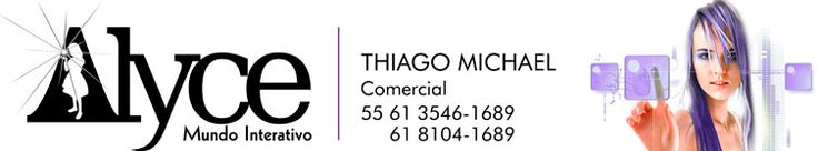 Contatos Alyce Mundo Interativo (61) 3546-1689 (61) 8104-1689 www.alyce.com.br/