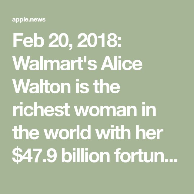 Feb 20, 2018: Walmart's Alice Walton is the richest woman in the world with her $47.9 billion fortune. Meanwhile, taxpayers pay for her Walmart employee's food stamps & medical.