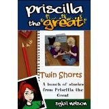 Priscilla the Great Presents Twin Shorts (Kindle Edition)By Sybil Nelson
