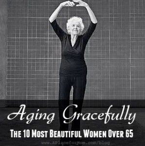Meet the most beautiful women over 65 who will make you rethink the idea of getting older, from writers to actresses to fitness mavens.