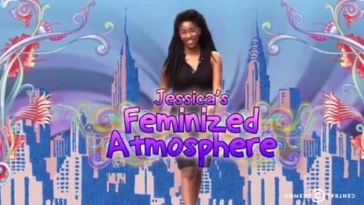 "Video : ""Jessica's Feminized Atmosphere"" by Jessica Williams, for The Daily Show"