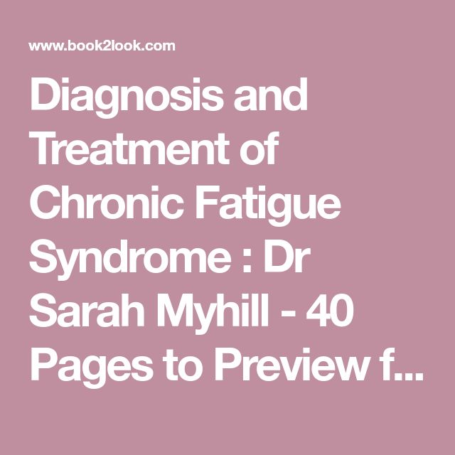 Diagnosis and Treatment of Chronic Fatigue Syndrome : Dr Sarah Myhill - 40 Pages to Preview for Free - Book2look
