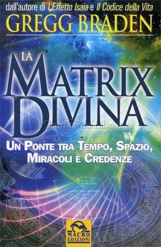 Matrix Divina - Libro di Gregg Braden