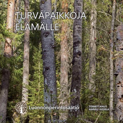 Turvapaikkoja elämälle. Kannen kuva: Kaikkallio. Risto Sauso.