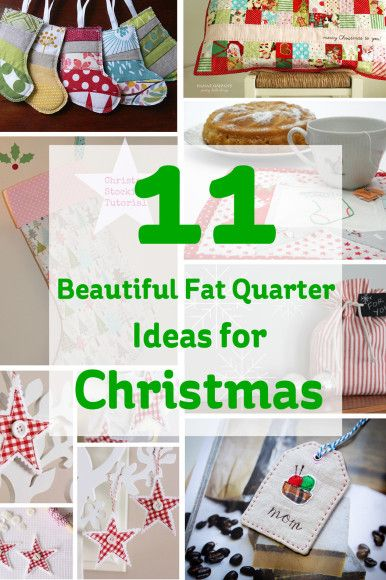 11 Beautiful Fat Quarter Ideas for Christmas #christmas #sewing #fatquarter