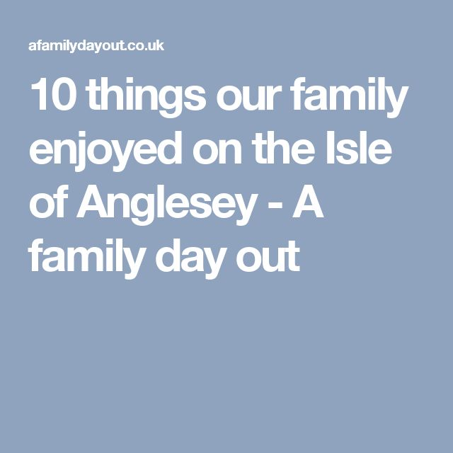10 things our family enjoyed on the Isle of Anglesey - A family day out