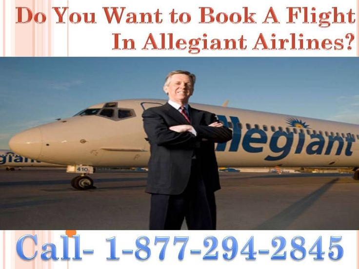 Call Allegiant air Helpline phone Number 1-877-294-2845. To know Allegiant flight vacations Tickets On Allegiant flight Airlines contact Allegiant flight Customer Support Number for cancellation Flight Tickets as well. Cheap Cancellation, flights, Schedul