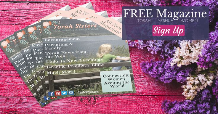 Torah Sisters Magazine is for women who follow Yeshua and Torah.