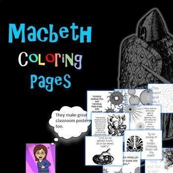 I've created 9 coloring pages that feature significant quotes from William Shakespeare's Macbeth. Use these posters as essay starters, test review, project ideas, constructed response details, or decorations for your classrooms. My students find the coloring very relaxing.
