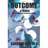Outcome, A Novel: There's more than a hurricane coming ... (Paperback)By Barbara Ebel MD