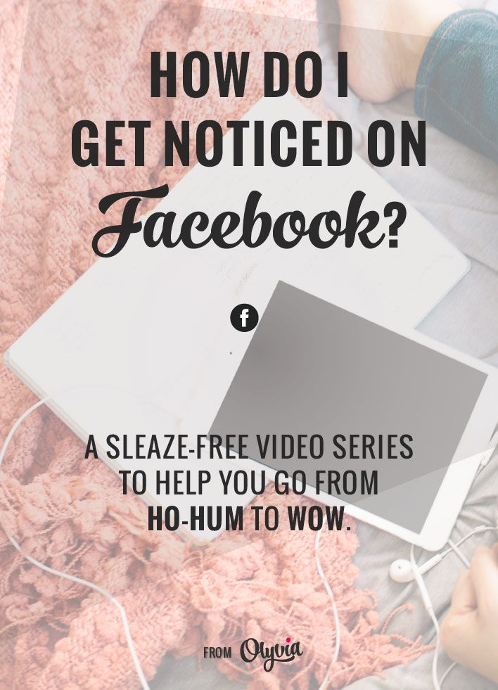 Simple, actionable tips that you can put in place on your Facebook page to stand out as a brand or blog: How Do I Get My Business Noticed On Facebook? (Includes a quick tutorial video!)