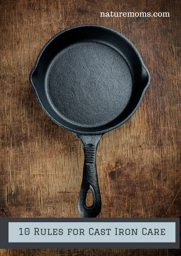 10 Rules for Cast Iron Care