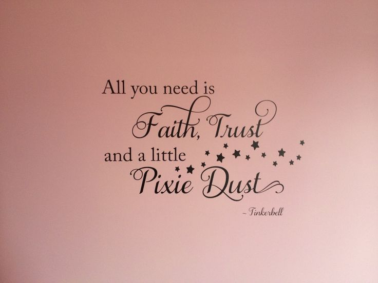 Love this quote on my little girls bedroom wall tinkerbell